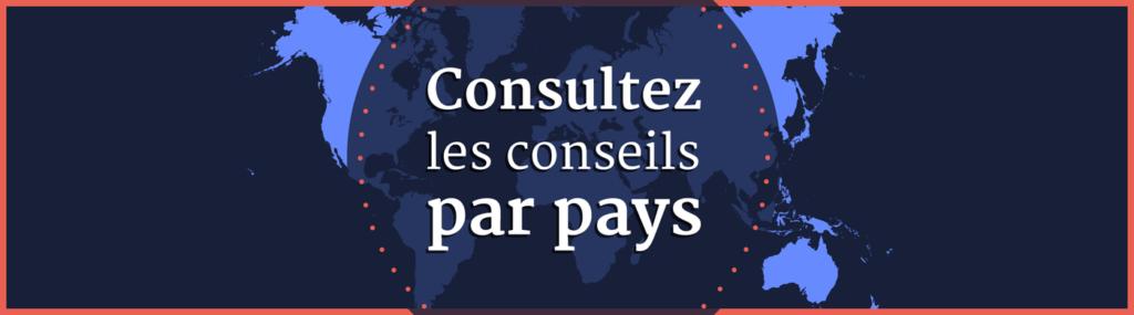 Conseils pays par pays